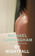 By Nightfall :  A Novel - Michael Cunningham