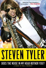Does the Noise in My Head Bother You? : The Autobiography - Steven Tyler