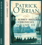 Volume Three, The Surgeon's Mate / The Ionian Mission / Treason's Harbour - Patrick O'Brian