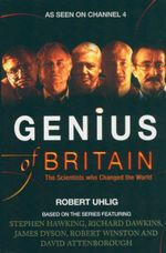 Genius of Britain : The Scientists Who Changed the World - Robert Uhlig