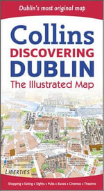 Discovering Dublin Illustrated Map : The Illustrated Map - Collins Maps
