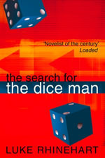 The Search for the Dice Man - Luke Rhinehart