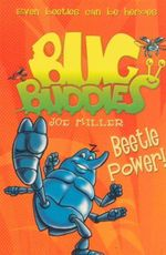Beetle Power : Bug Buddies Book 5 - Joe Miller