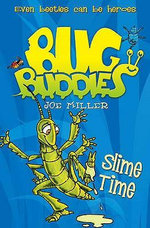 Slime Time : Bug Buddies - Joe Miller