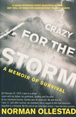 Crazy for the Storm : A Memoir of Survival - Norman Ollestad