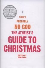 The Atheist's Guide to Christmas - Ariane Sherine