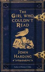 The Girl Who Couldn't Read - John Harding
