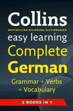 Easy Learning Complete German Grammar, Verbs and Vocabulary (3 Books in 1) : Complete German - Collins Dictionaries