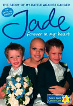 Forever in My Heart : The Story of My Battle Against Cancer - Jade Goody