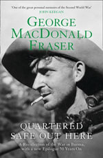 Quartered Safe Out Here - George MacDonald Fraser