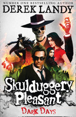 Dark Days - Order Now For Your Chance to Win!* : The Skulduggery Pleasant Series : Book 4 - Derek Landy