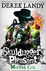 Mortal Coil  : The Skulduggery Pleasant Series : Book 5 - Derek Landy