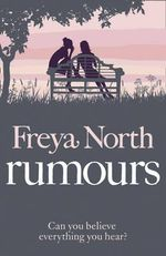 Rumours : Can you believe everything you hear? - Freya North