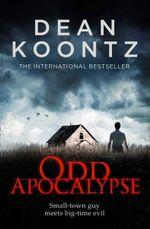 Odd Apocalypse : Odd Thomas - Dean Koontz