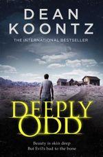 Deeply Odd : Odd Thomas - Dean Koontz