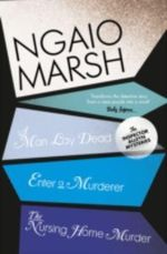 A Man Lay Dead / Enter a Murderer / The Nursing Home Murder : WITH Enter a Murderer AND The Nursing Home Murder - Ngaio Marsh