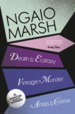 Vintage Murder / Death in Ecstasy / Artists in Crime : WITH Enter a Murder - Ngaio Marsh