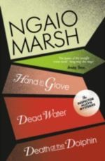 Death at the Dolphin / Hand in Glove / Dead Water : WITH Hand in Glove - Ngaio Marsh