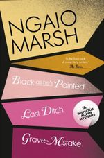 Black as He's Painted: WITH Last Ditch : Last Ditch; Grave Mistake - Ngaio Marsh