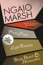 Photo-Finish / Light Thickens / Black Beech and Honeydew : WITH Light Thickens - Ngaio Marsh