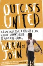 Outcasts United : A Refugee Team, an American Town - Warren St. John