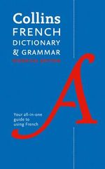 Collins Essential French Dictionary and Grammar : Collins Dictionary and Grammar - Collins
