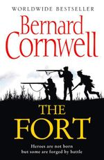 The Fort : A Novel of the Revolutionary War - Bernard Cornwell