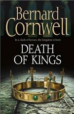 Death of Kings : Saxon Chronicles Series : Book 6 - Bernard Cornwell