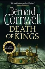 Death of Kings : Saxton Chronicles : Book 6 - Bernard Cornwell