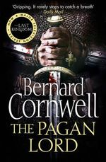 The Pagan Lord : The Warrior Chronicles : Book 7 - Bernard Cornwell