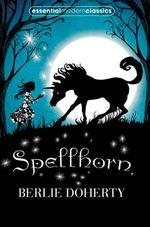 Spellhorn : Essential Modern Classics - Berlie Doherty