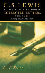 Collected Letters Volume One : Family Letters 1905-1931 - C. S. Lewis