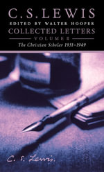 Collected Letters Volume Two : Books, Broadcasts and War, 1931-1949 - C. S. Lewis