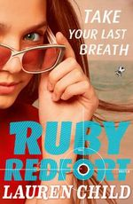 Take Your Last Breath : The Ruby Redfort : Book 2 - Lauren Child