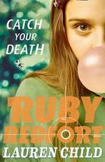 Catch Your Death : Ruby Redfort - Lauren Child