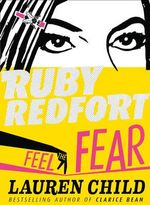 Feel the Fear : Ruby Redfort : Book 4 - Lauren Child