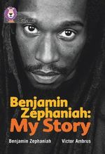 Benjamin Zephaniah : My Story: Diamond/Band 17 - Benjamin Zephaniah