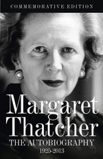 Margaret Thatcher : The Autobiography - Margaret Thatcher