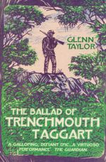 The Ballad of Trenchmouth Taggart - Glenn Taylor