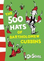 The 500 Hats of Bartholomew Cubbins : Dr. Seuss Yellow Back Book - Dr. Seuss