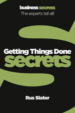 Getting Things Done : Collins Business Secrets - Rus Slater