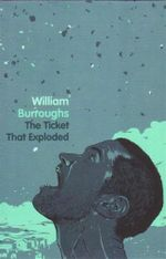 The Ticket That Exploded - William Burroughs