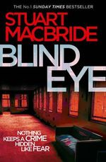 Blind Eye : Logan McRae Series : Book 5 - Stuart MacBride