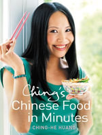 Ching's Chinese Food in Minutes - Ching-He Huang