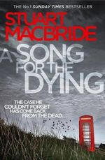 A Song for the Dying - Stuart B. MacBride