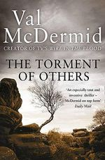 The Torment of Others : Tony Hill / Carol Jordan Series : Book 4 - Val McDermid