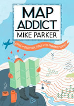 Map Addict - Mike Parker