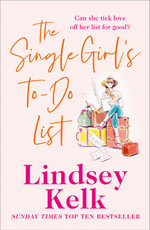 The Single Girl's To-do List : Could It Be The Perfect Cure For Heartbreak - Lindsey Kelk