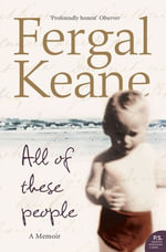 All of These People : A Memoir - Fergal Keane