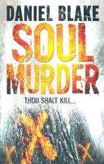 Soul Murder : Thou Shalt Kill... - Daniel Blake
